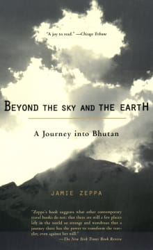 Beyond the Sky and the Earth: A Journey Into Bhutan