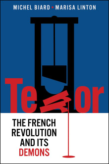 Terror: The French Revolution and Its Demons