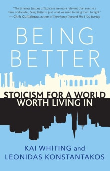 Being Better: Stoicism for a World Worth Living In