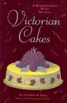 Victorian Cakes: A Reminiscence With Recipes