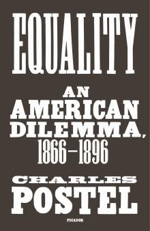 Equality: An American Dilemma, 1866-1896