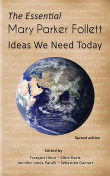 The Essential Mary Parker Follett: Ideas We Need Today