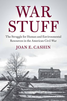 War Stuff: The Struggle for Human and Environmental Resources in the American Civil War