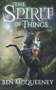 The Spirit of Things: A Gripping Young Adult Coming of Age Fantasy (Beyond Horizon)