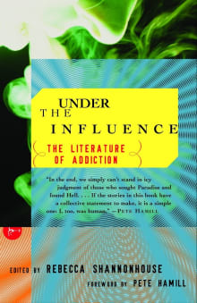 Under the Influence: The Literature of Addiction