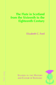 The Flute in Scotland from the Sixteenth to the Eighteenth Century