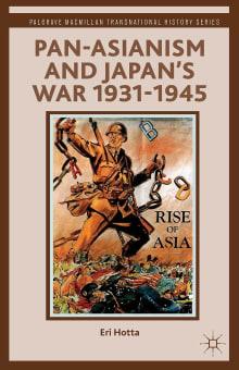 Pan-Asianism and Japan's War 1931-1945