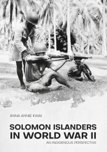 Solomon Islanders in World War II: An Indigenous Perspective