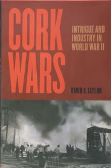 Cork Wars: Intrigue and Industry in World War II