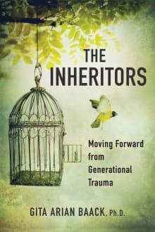 The Inheritors: Moving Forward from Generational Trauma