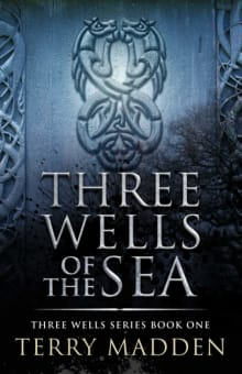 Three Wells of the Sea: Three Wells Series Book 1
