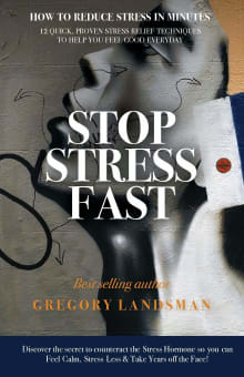 Stop Stress Fast: 12 Quick, Proven Stress Relief Techniques to Help You Feel Good Everyday