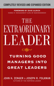 The Extraordinary Leader.:Turning Good Managers Into Great Leaders