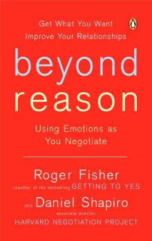 Beyond Reason: Using Emotions as You Negotiate