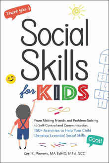 Social Skills for Kids: From Making Friends and Problem-Solving to Self-Control and Communication
