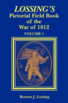 The Pictorial Field-Book of the War of 1812 V1