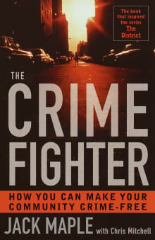 The Crime Fighter: How You Can Make Your Community Crime Free