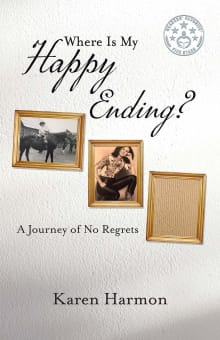 Where Is My Happy Ending?: A Journey of No Regrets