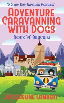 Dogs n Dracula: A Road Trip Through Romania