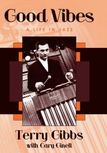 Good Vibes: A Life in Jazz