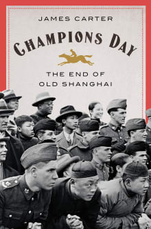 Champions Day: The End of Old Shanghai