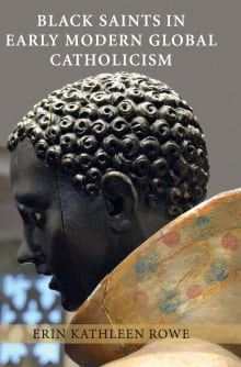 Black Saints in Early Modern Global Catholicism