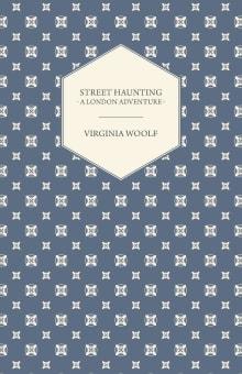 Street Haunting: A London Adventure