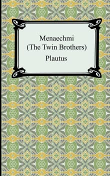 Menaechmi; Or, The Twin-Brothers (Translated By Henry Thomas Riley)