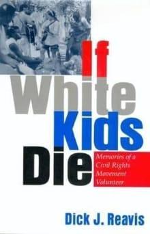 If White Kids Die: Memories of a Civil Rights Movement Volunteer