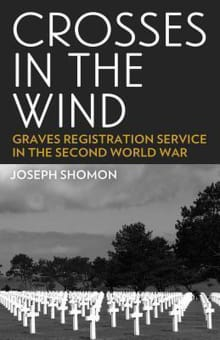Crosses in the Wind: Graves Registration Service in the Second World War