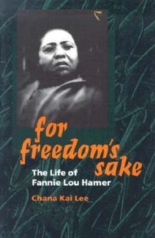 For Freedom's Sake: The Life of Fannie Lou Hamer
