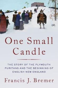 One Small Candle: The Plymouth Puritans and the Beginning of English New England