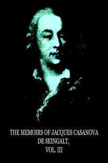 The Memoirs of Jacques Casanova de Seingalt, Vol. I