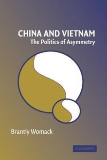 China and Vietnam: The Politics of Asymmetry