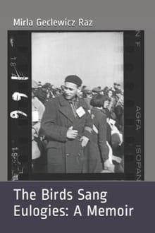 The Birds Sang Eulogies: A Memoir