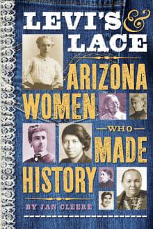 Levi's & Lace: Arizona Women Who Made History