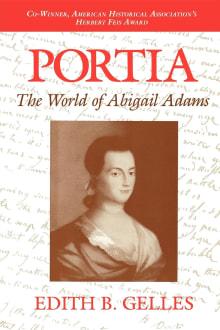 Portia: The World of Abigail Adams