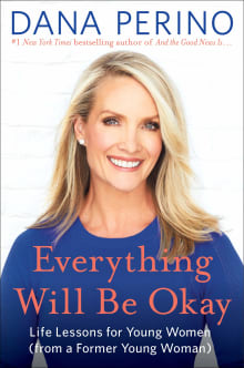 Everything Will Be Okay: Life Lessons for Young Women