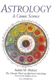 Astrology: A Cosmic Science: The Classic Work on Spiritual Astrology