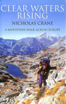 Clear Waters Rising: A Mountain Walk Across Europe