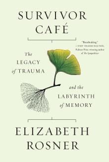 Survivor Café: The Legacy of Trauma and the Labyrinth of Memory