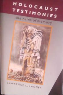 Holocaust Testimonies: The Ruins of Memory