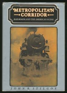Metropolitan Corridor: Railroads and the American Scene