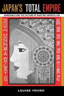 Japan's Total Empire: Manchuria and the Culture of Wartime Imperialism