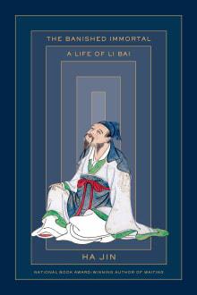 The Banished Immortal: A Life of Li Bai (Li Po)