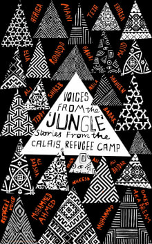 Voices from the 'Jungle': Stories from the Calais Refugee Camp