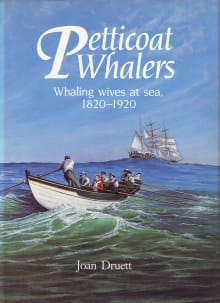 Petticoat Whalers: Whaling Wives at Sea, 1820–1920