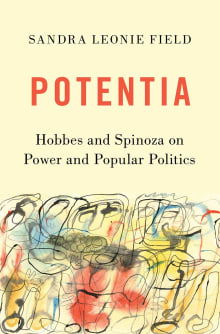 Potentia: Hobbes and Spinoza on Power and Popular Politics