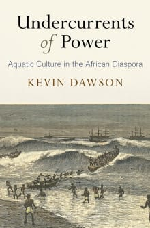 Undercurrents of Power: Aquatic Culture in the African Diaspora