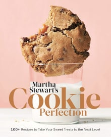Martha Stewart's Cookie Perfection: 100+ Recipes to Take Your Sweet Treats to the Next Level